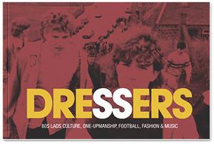 Выходит книга о культуре британских футбольных фанатов 1980-х «Dressers»