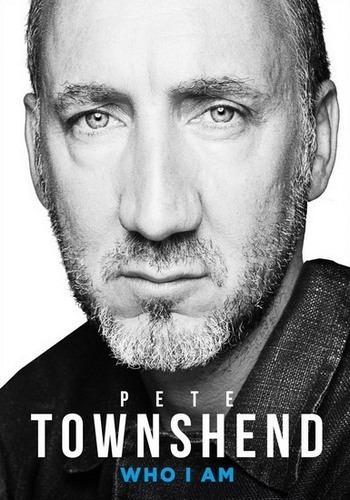 Гитарист The Who Пит Таунсенд опубликовал скандальные мемуары Who I Am. Изображение № 1.