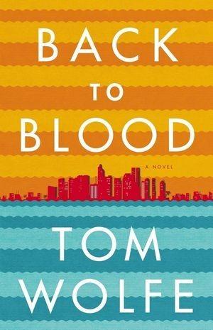 Том Вулф выпустил новую книгу «Back to Blood». Изображение № 1.