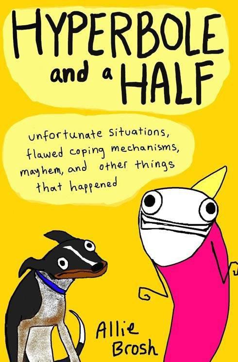 Онлайн-комикс Hyperbole and a Half выйдет в печатном виде. Изображение № 1.