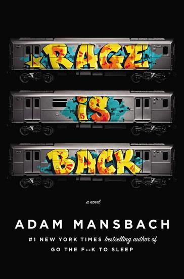 Вышел роман о нью-йоркском граффити «Rage Is Back». Изображение № 1.