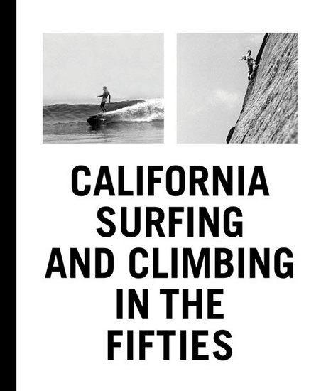В США издали книгу о серфинге и скалолазании в Калифорнии в 1950-х годах. Изображение № 8.