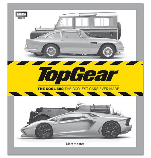 Вышла книга Top Gear: The Cool 500 – The Coolest Cars Ever Made. Изображение № 1.