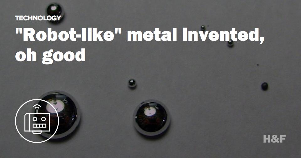 China makes T-1000 liquid metal so that robots will shapeshift and kill us all