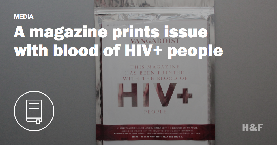 Vangardist magazine prints issue with blood of HIV+ people to destigmatize the disease