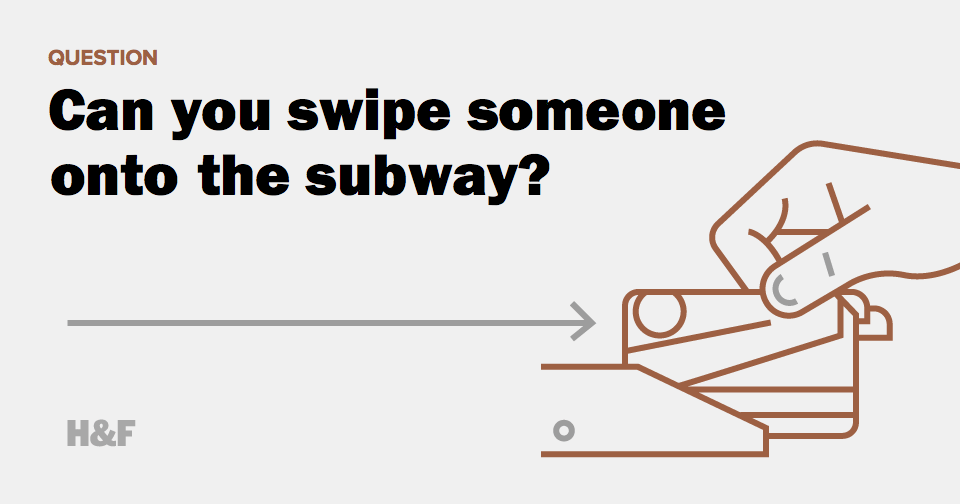 Can you swipe someone onto the NYC subway?