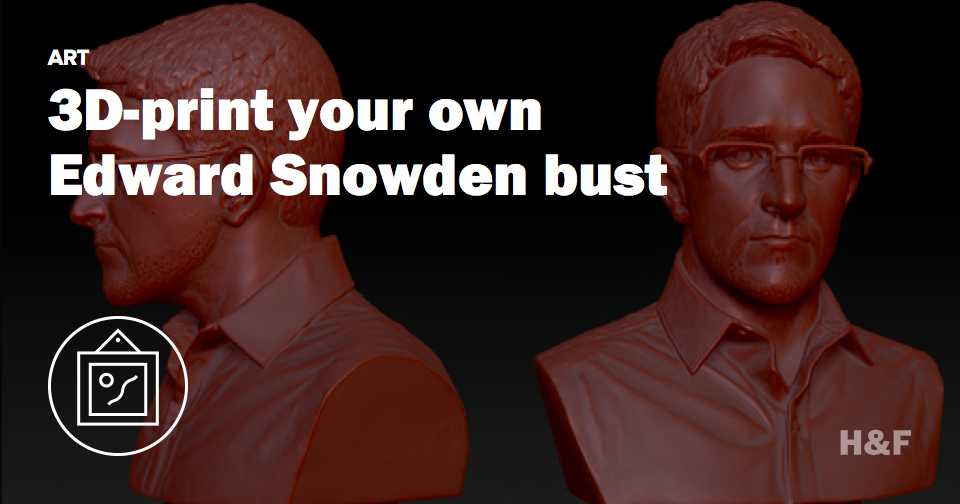 3D-print your own Edward Snowden bust