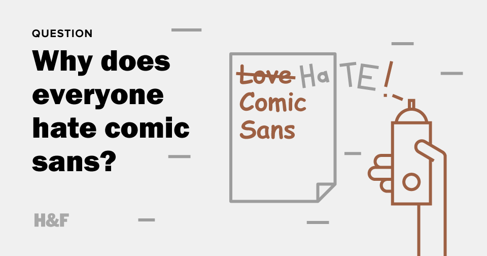 Why does everyone hate comic sans?