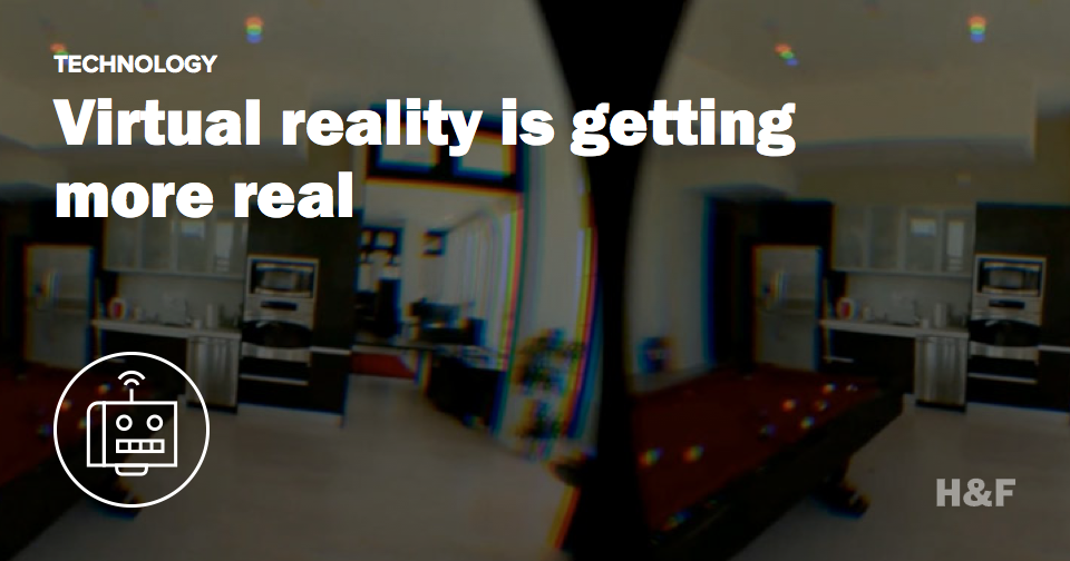 Virtual reality is getting more real