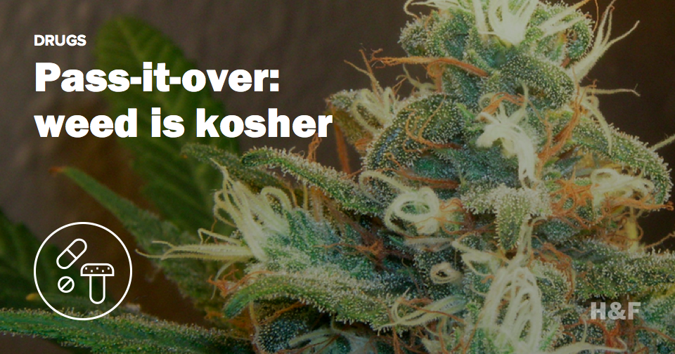 Pass-it-over: weed is kosher