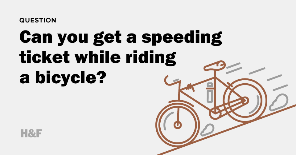 Can you get a speeding ticket while riding a bicycle?