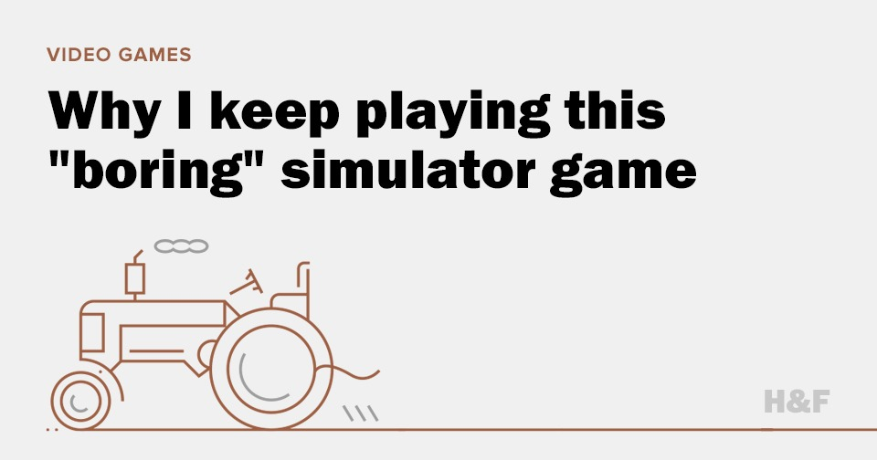 "Why I keep playing this ""boring"" simulator game"