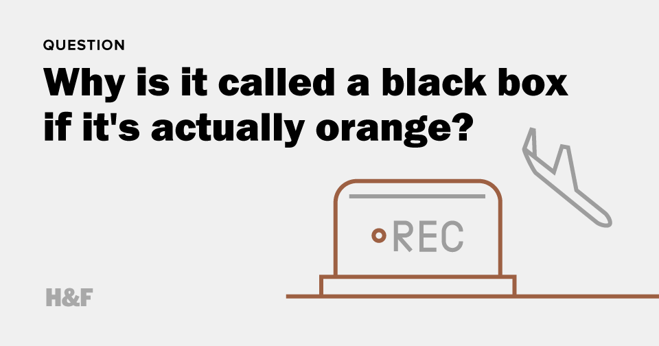 Why is it called a black box if it's actually orange?