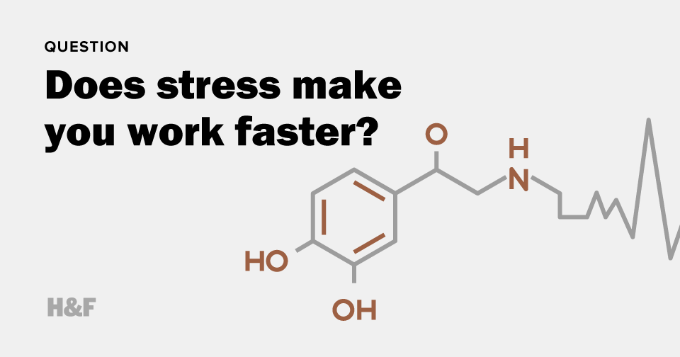 Does stress make you work faster?