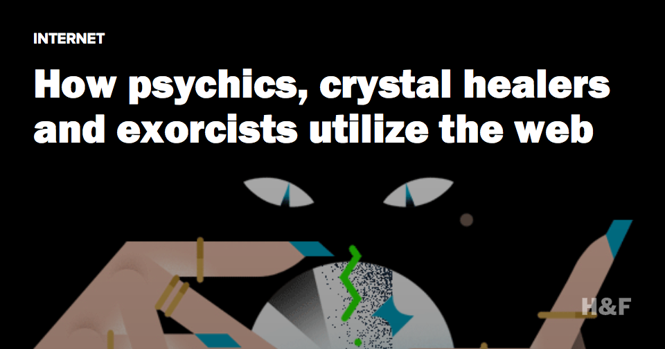 How psychics, crystal healers and exorcists utilize the web
