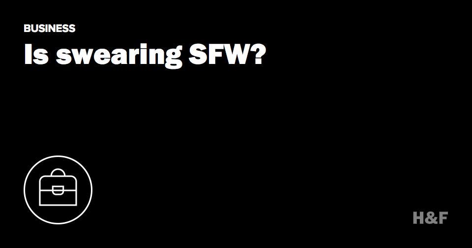Is swearing SFW?