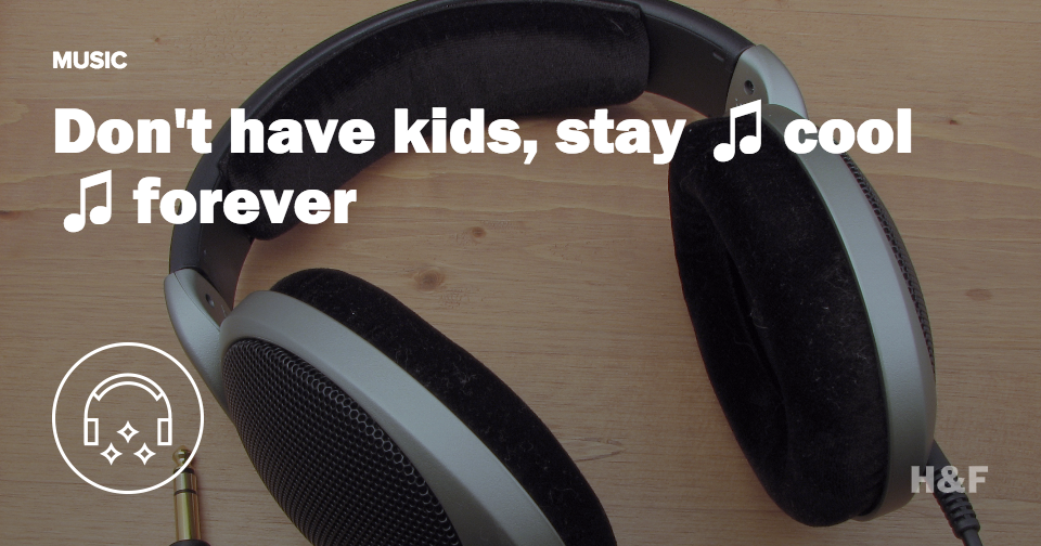 Spotify says having kids ages your taste in music