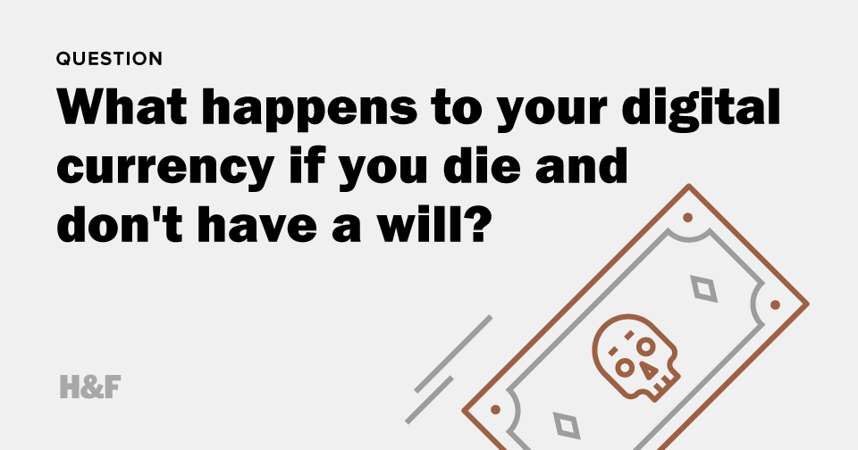 What happens to your Bitcoin, PayPal and World of Warcraft money if you die and don't have a will?
