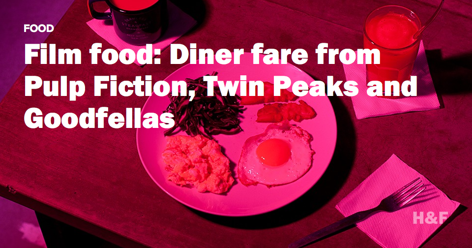 Film food: Diner fare from Pulp Fiction, Twin Peaks and Goodfellas