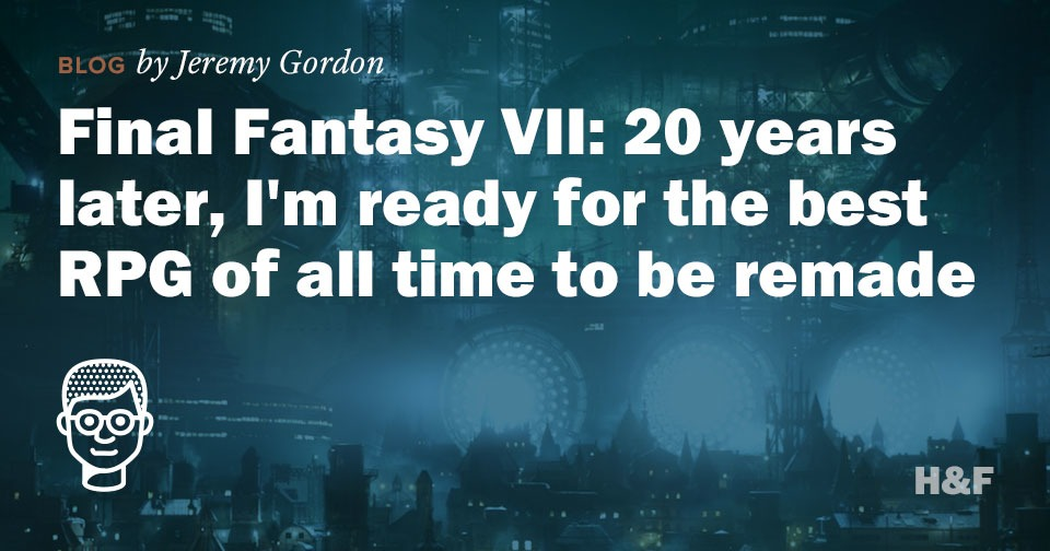 Final Fantasy VII: 20 years later, I'm ready for the best RPG of all time to be remade