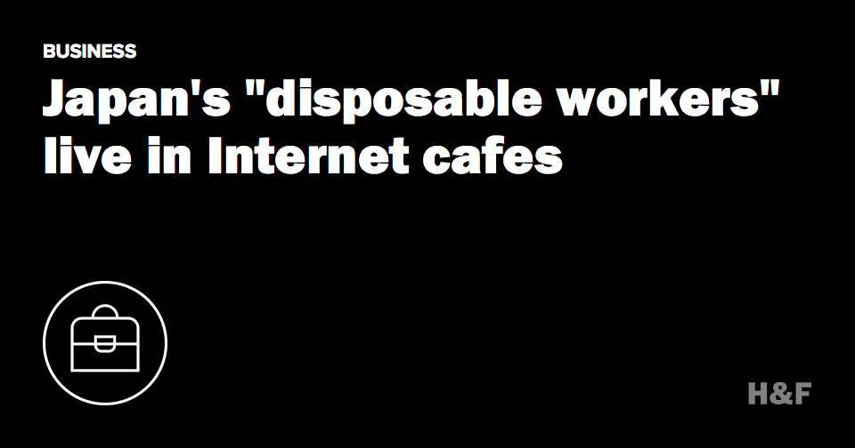 "Japan's ""disposable workers"" live in Internet cafes"
