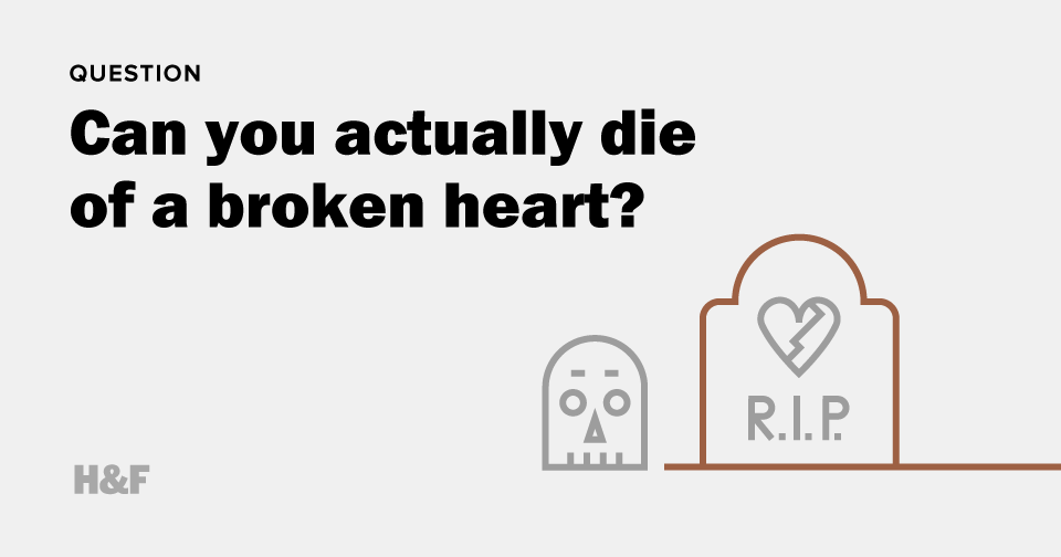 Can you actually die of a broken heart?