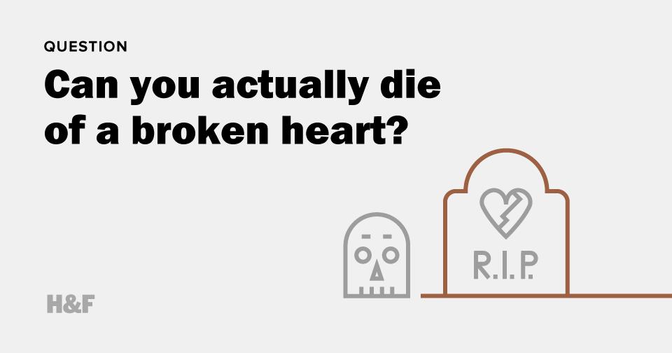 Can you actually die of a broken heart?
