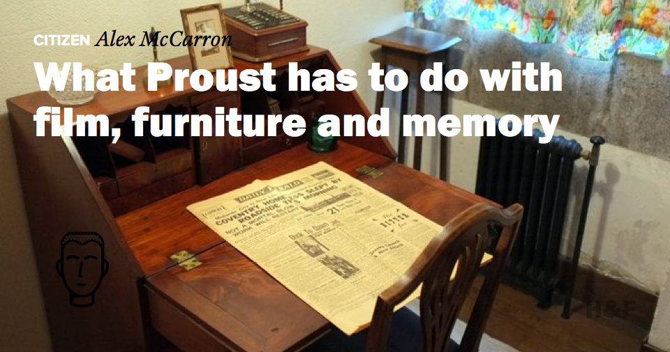 What Proust has to do with film, furniture and memory