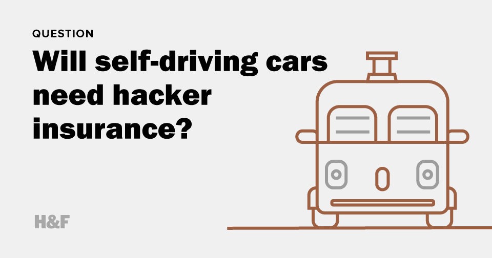 Will self-driving cars need hacker insurance?
