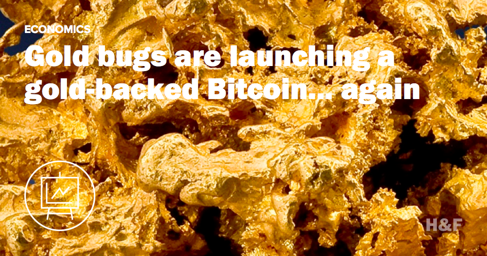 Gold bugs are launching a gold-backed Bitcoin... again