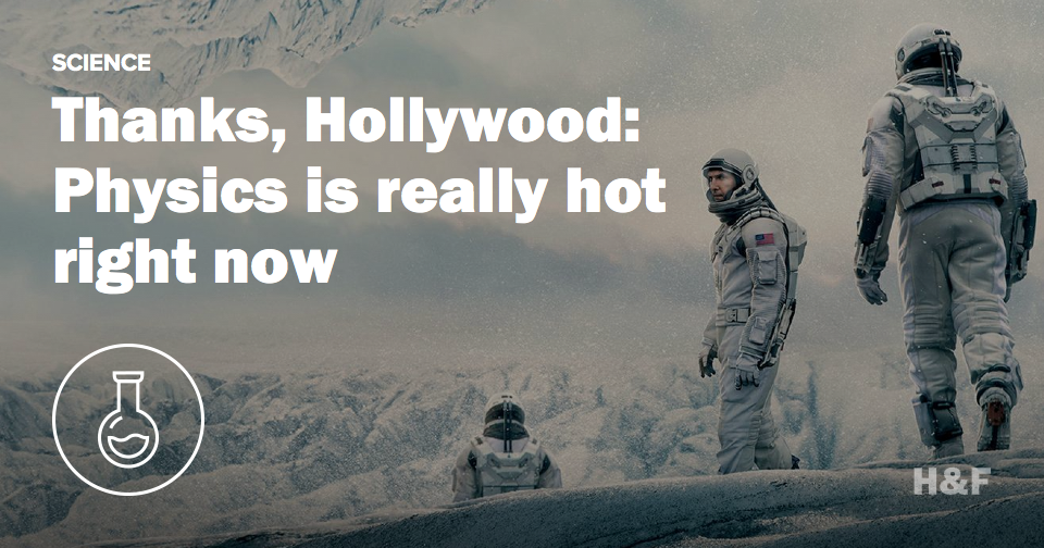 Thanks, Hollywood: Physics is really hot right now
