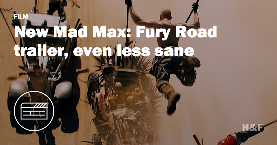 New Mad Max: Fury Road trailer, even less sane