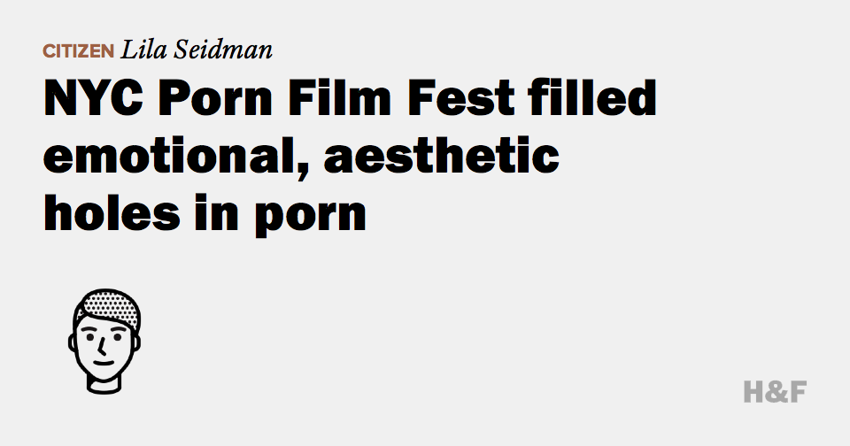 NYC Porn Film Fest filled emotional, aesthetic 