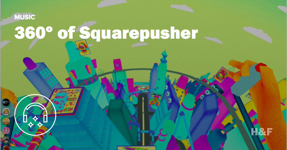 Step into Squarepusher's 360º VR music video