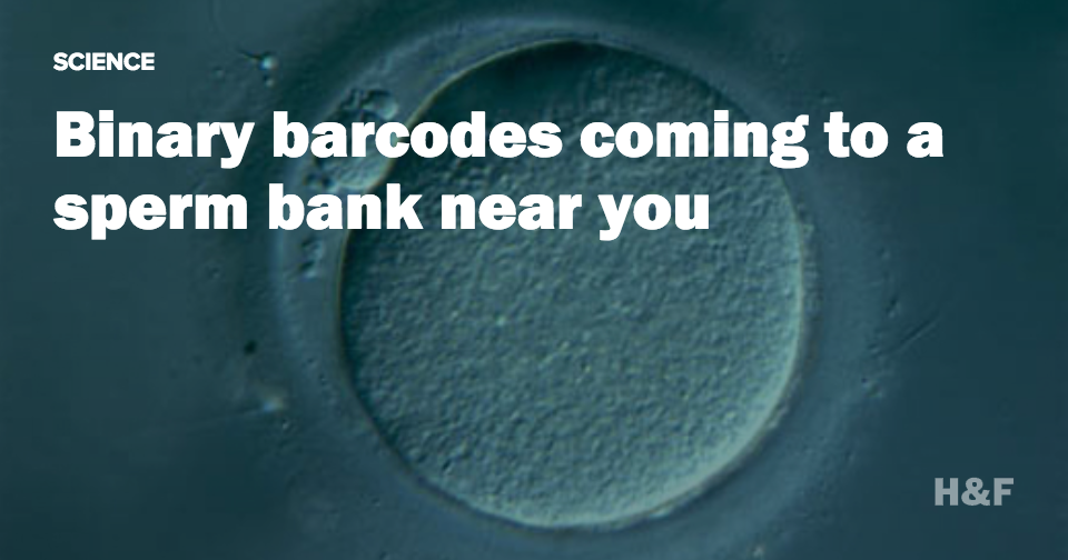 You can now add a barcode to your sperm and egg cells