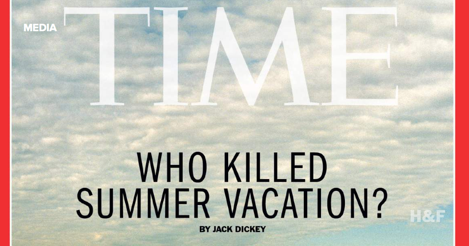 Time Magazine killed summer vacation