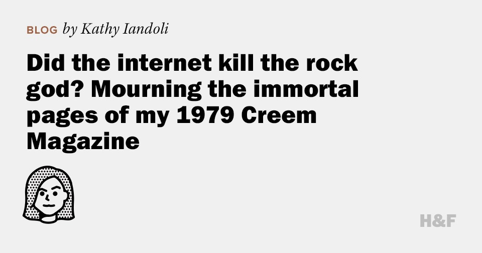 Did the internet kill rock gods? Mourning the immortal pages of my 1979 Creem Magazine