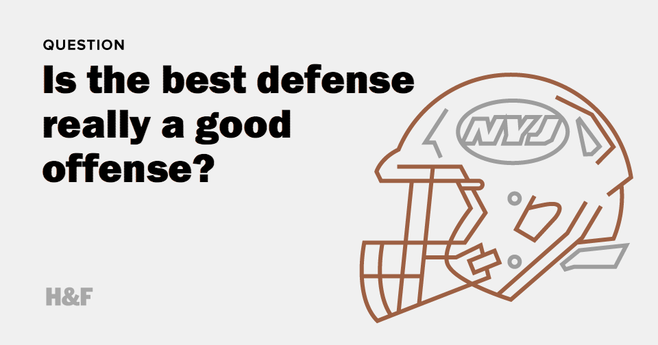 Is the best defense really a good offense?