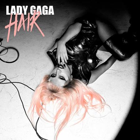 Hair. Новый сингл Lady Gaga