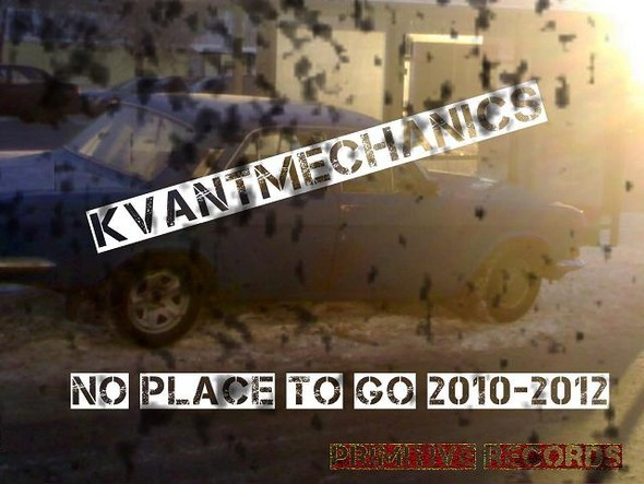 Kvantmechanics - No place to go (EP 2010-2012) — Музыка на Look At Me