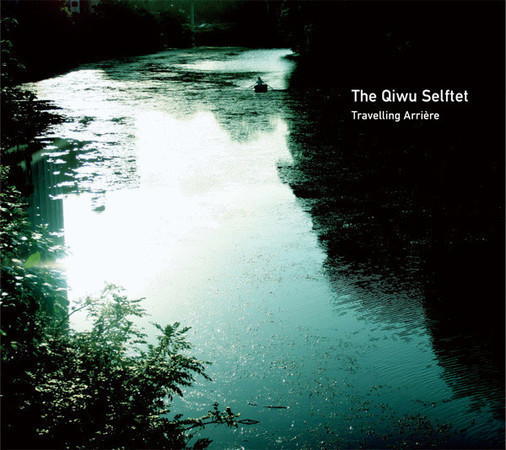 The Qiwu Selftet - Travelling Arrire — Музыка на Look At Me