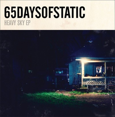 65daysofstatic - Heavy SKY EP (2010)