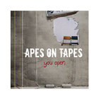 Apes on Tapes – You Open