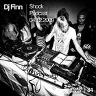 Dj FInn - Shock Podcast, 04.12.2009