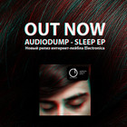 Audiodump – Sleep EP (OUT NOW!)