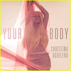 "Christina Aguilera - ""Your Body"""