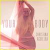 "Christina Aguilera - ""Your Body"""