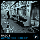 TiagoS Why Is This Here EP
