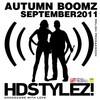 HDSTYLEZ! - AUTUMN BOOMZ (part 2) SEPTEMBER2011