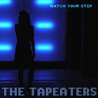 The Tapeaters – Watch Your Step EP